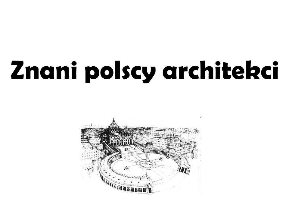 Znani polscy architekci