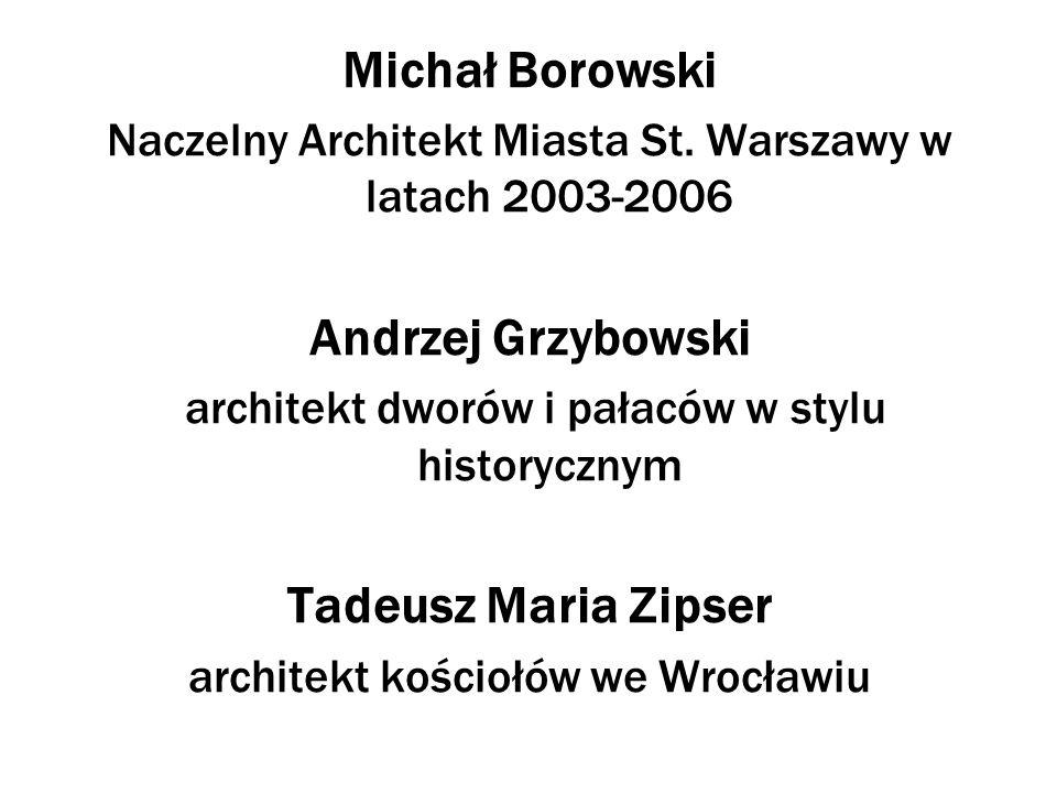 Michał Borowski Naczelny Architekt Miasta St.