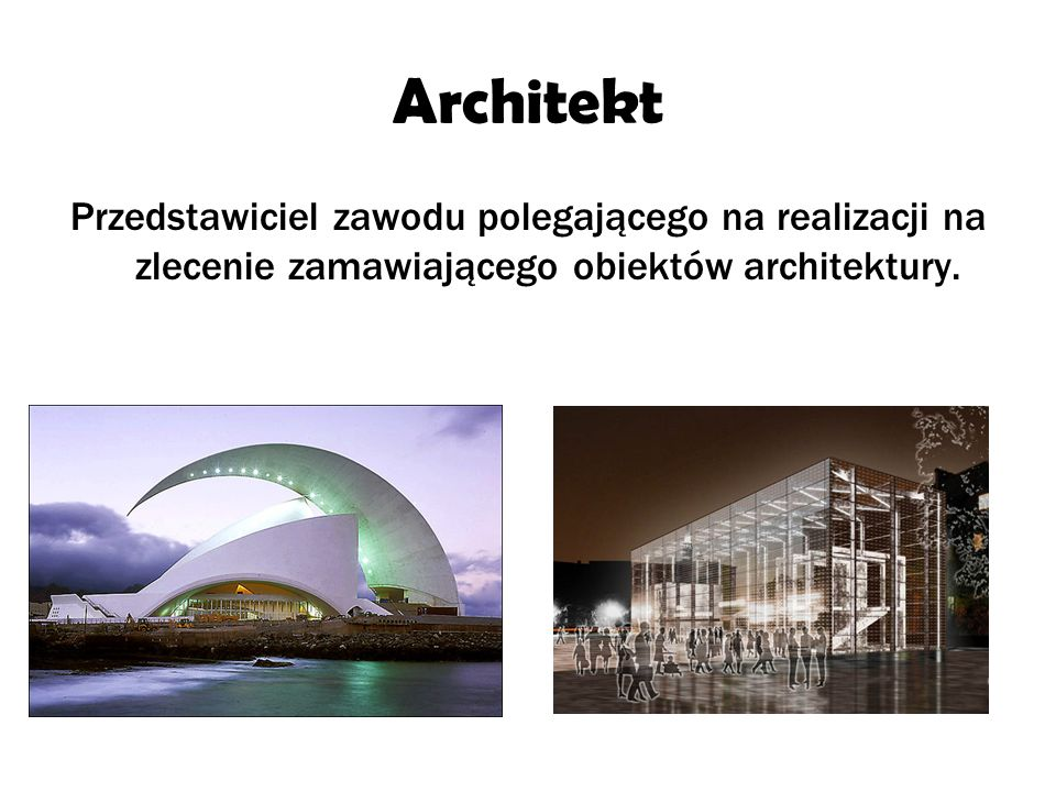 Architektura to specyficzne zajęcie.To zawód dla ludzi renesansu.