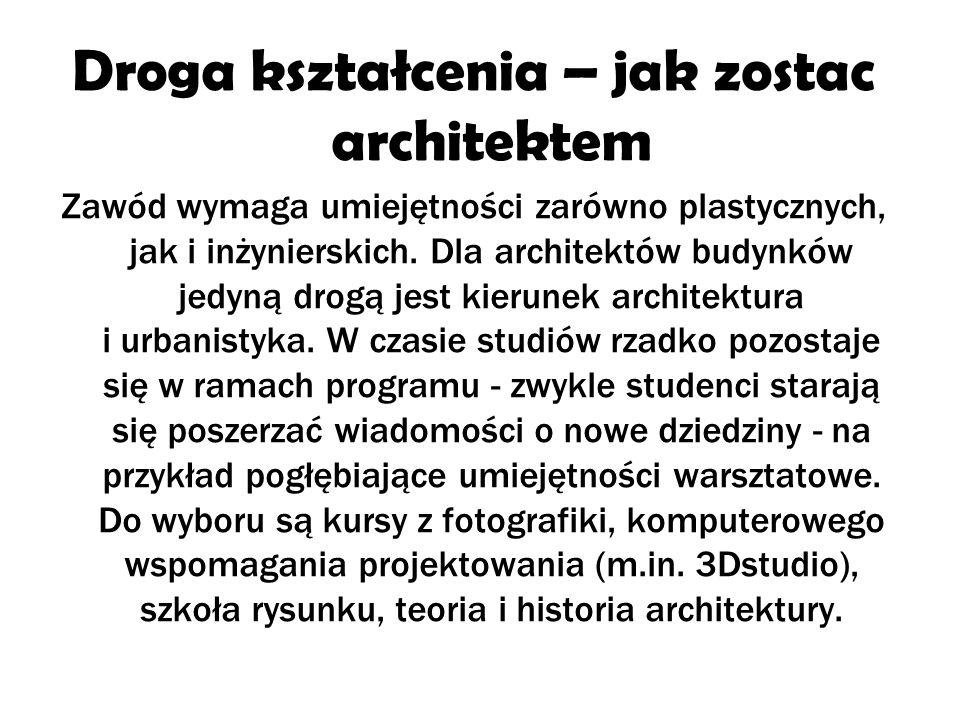 Ponadto jako architektów okresla sie nastepujace zawody:
