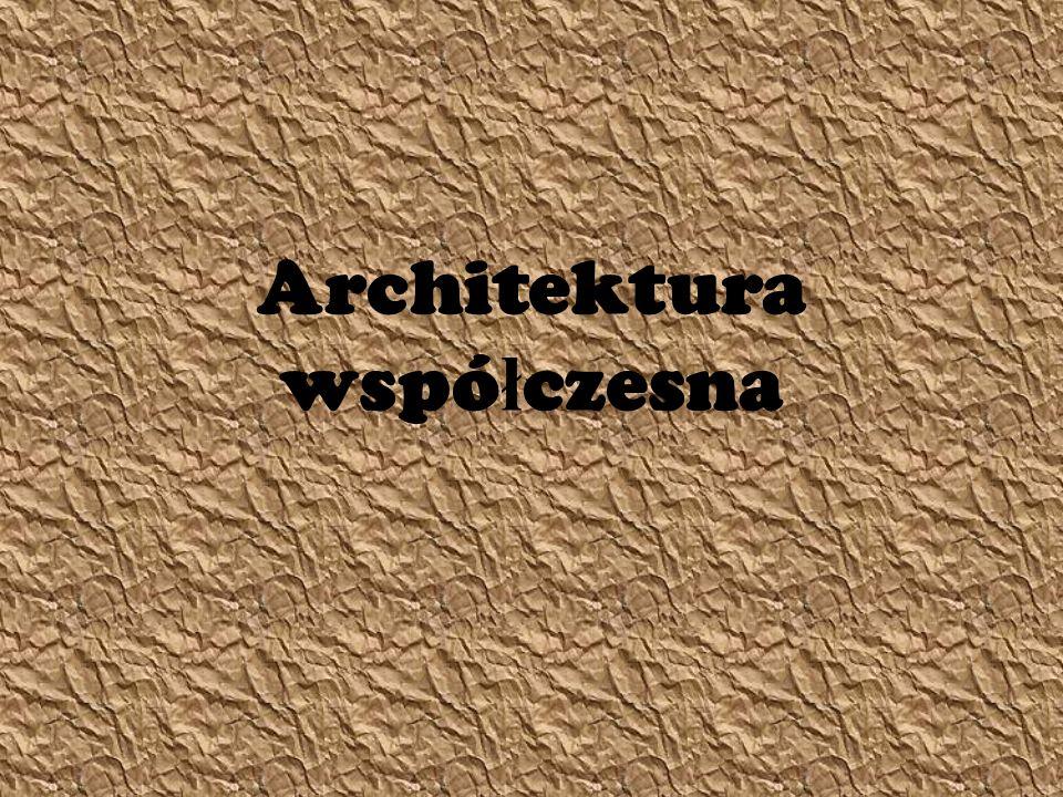 Architektura wspó ł czesna