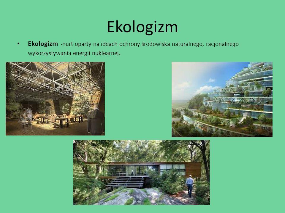 Ekologizm Ekologizm -nurt oparty na ideach ochrony środowiska naturalnego, racjonalnego wykorzystywania energii nuklearnej.
