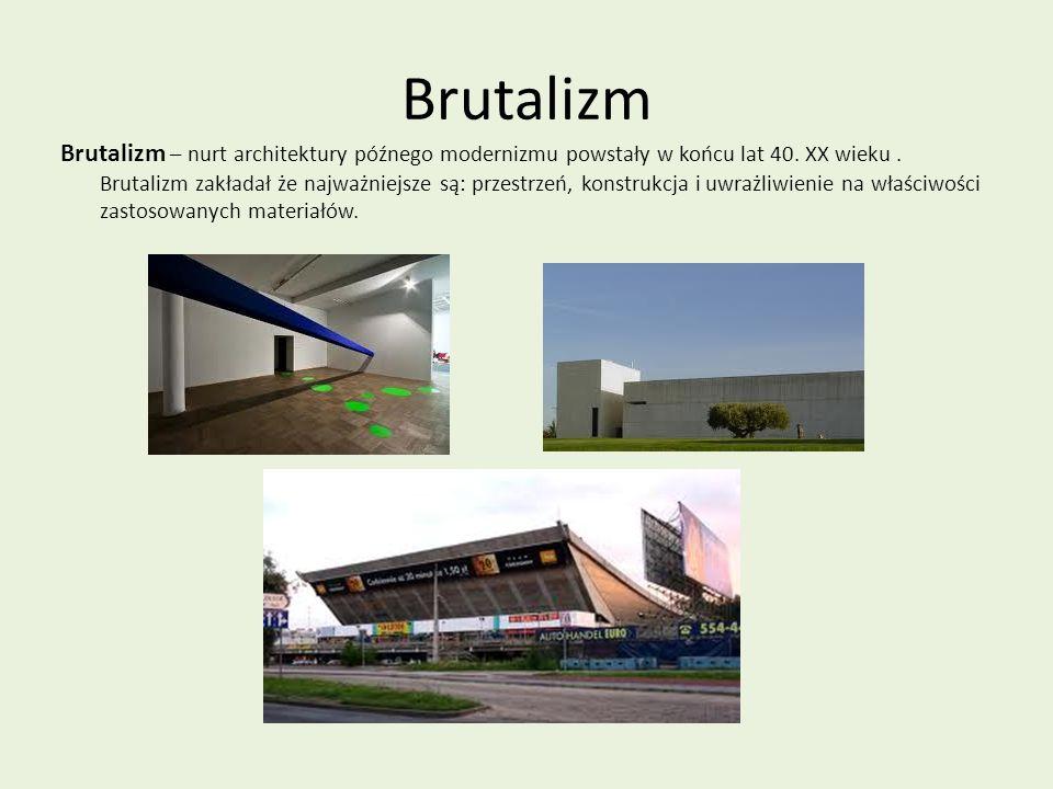 Brutalizm Brutalizm – nurt architektury późnego modernizmu powstały w końcu lat 40.