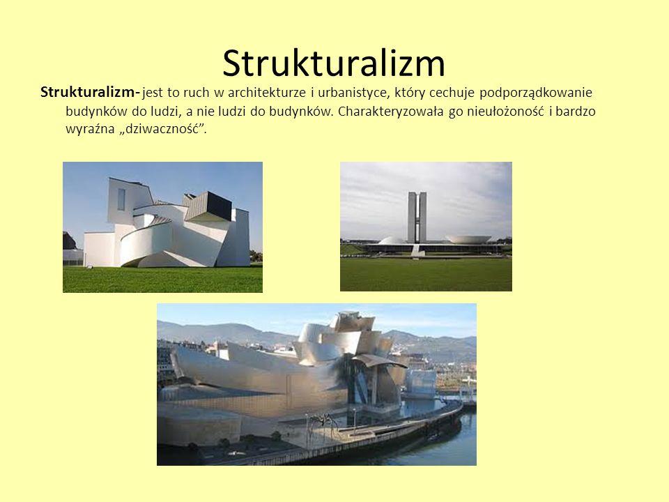 Strukturalizm Strukturalizm- jest to ruch w architekturze i urbanistyce, który cechuje podporządkowanie budynków do ludzi, a nie ludzi do budynków.