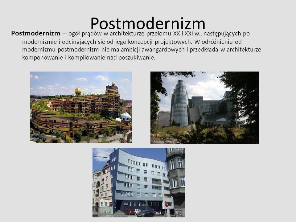 Postmodernizm Postmodernizm — ogół prądów w architekturze przełomu XX i XXI w., następujących po modernizmie i odcinających się od jego koncepcji projektowych.