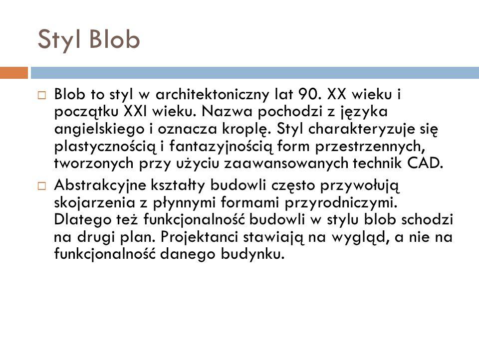 Styl Blob  Blob to styl w architektoniczny lat 90.