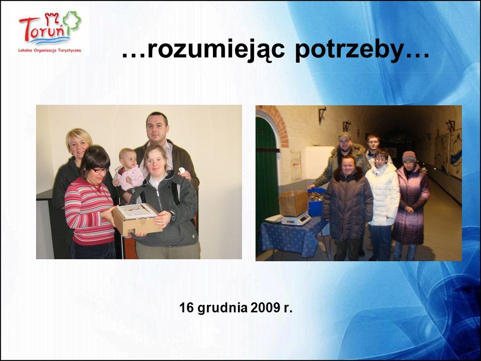16 grudnia 2009 r. …rozumiejąc potrzeby…