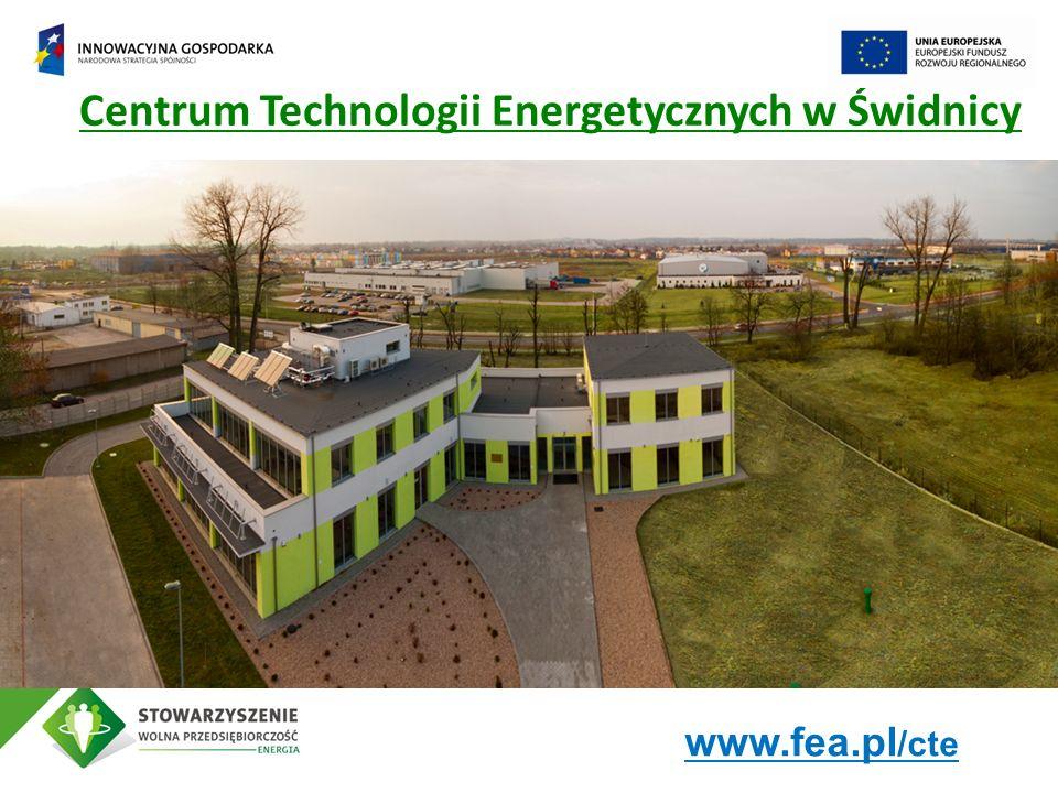 Centrum Technologii Energetycznych w Świdnicy www.fea.pl /cte