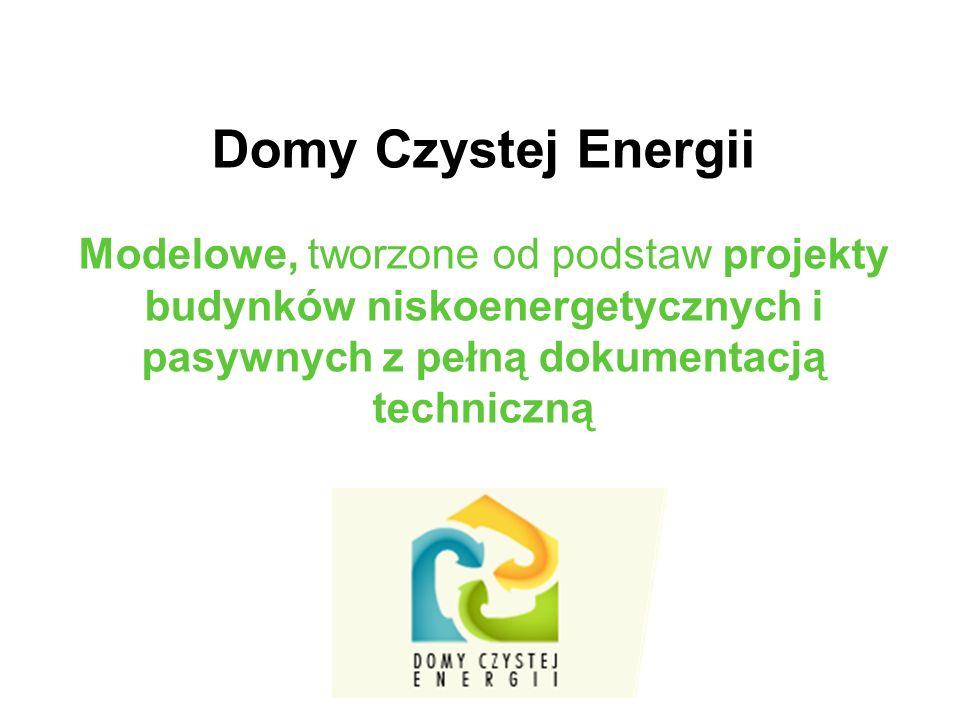 Domy Czystej Energii Modelowe, tworzone od podstaw projekty budynków niskoenergetycznych i pasywnych z pełną dokumentacją techniczną