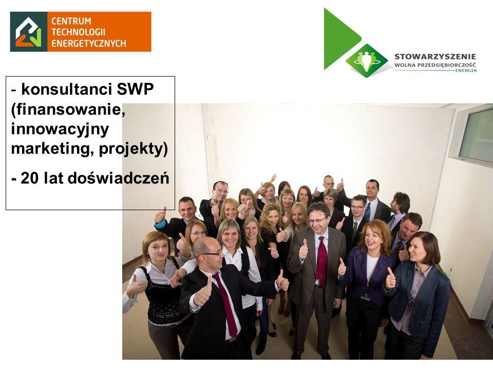 - konsultanci SWP (finansowanie, innowacyjny marketing, projekty) - 20 lat doświadczeń