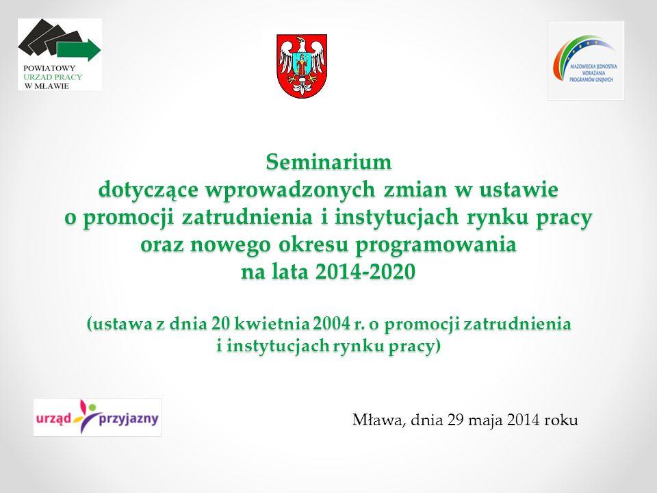 Seminarium dotyczące wprowadzonych zmian w ustawie o promocji zatrudnienia i instytucjach rynku pracy oraz nowego okresu programowania na lata 2014-2020 (ustawa z dnia 20 kwietnia 2004 r.