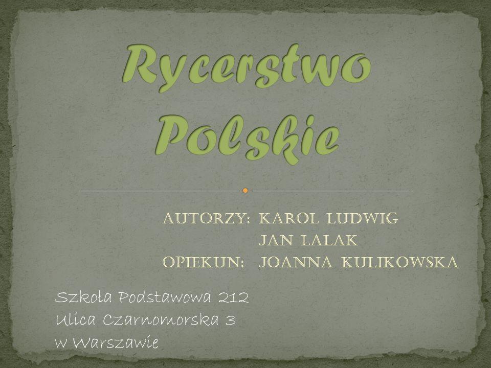 Autorzy: Karol Ludwig Jan Lalak Opiekun: Joanna Kulikowska Szkoła Podstawowa 212 Ulica Czarnomorska 3 w Warszawie