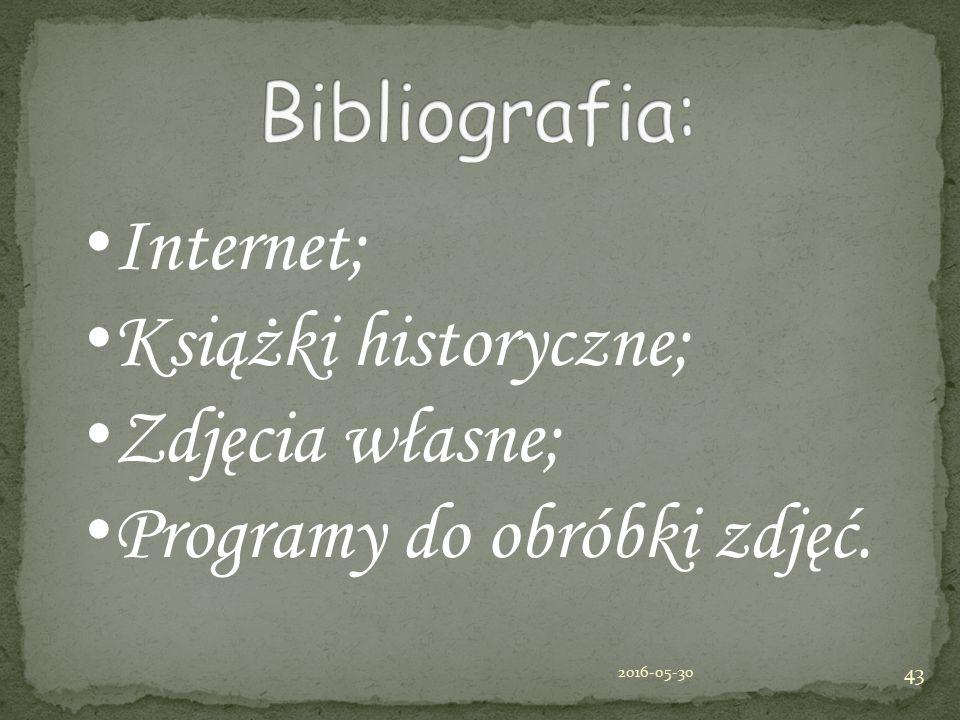 Internet; Książki historyczne; Zdjęcia własne; Programy do obróbki zdjęć. 2016-05-30 43