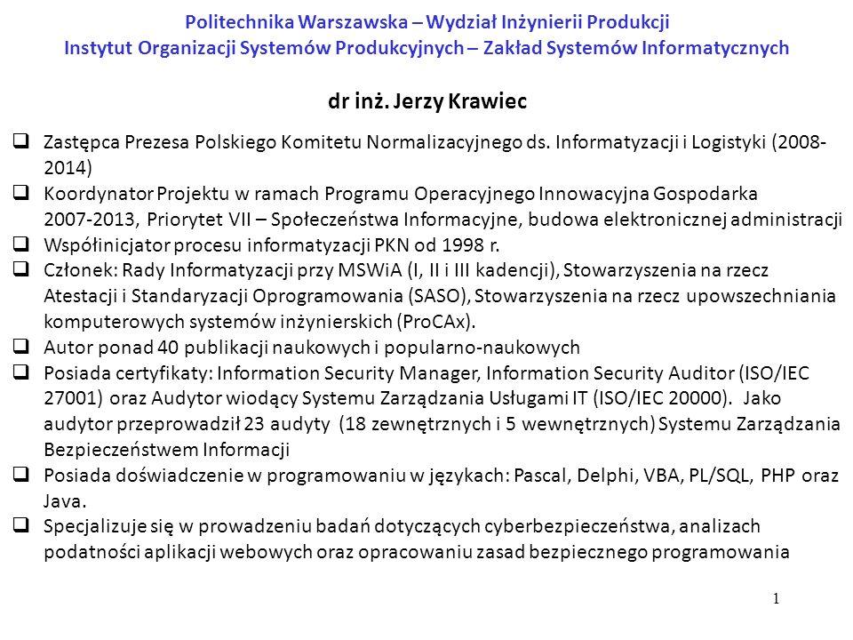 1 dr inż. Jerzy Krawiec  Zastępca Prezesa Polskiego Komitetu Normalizacyjnego ds.