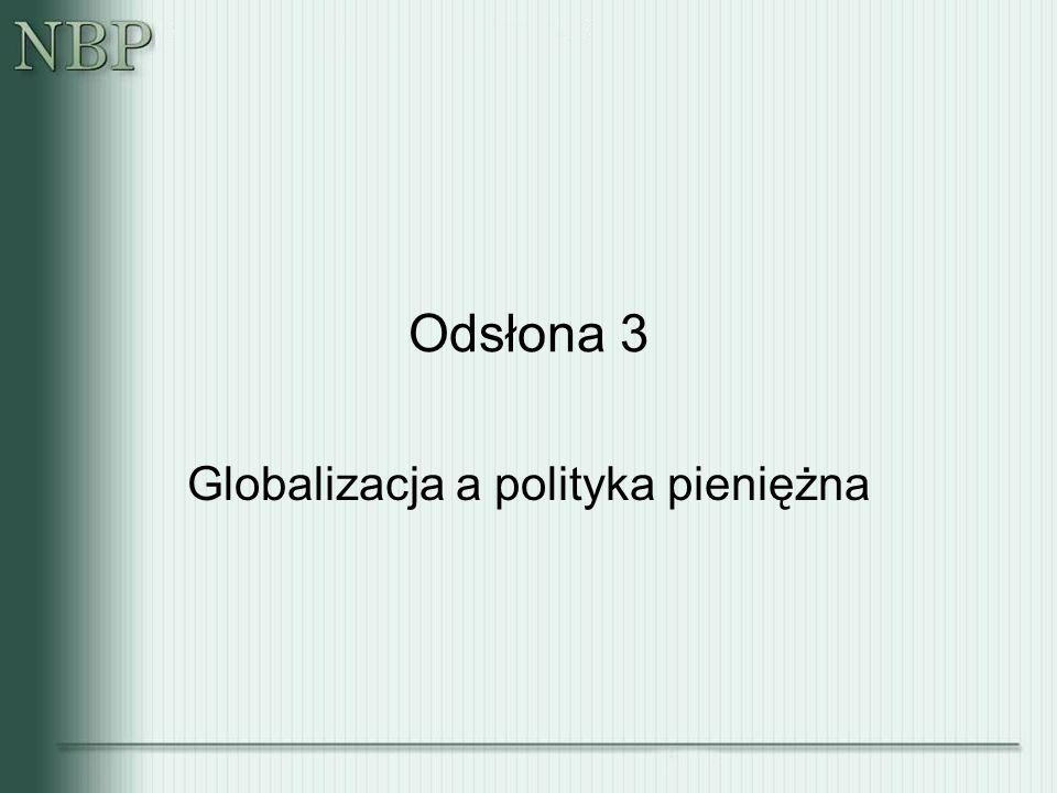 Odsłona 3 Globalizacja a polityka pieniężna