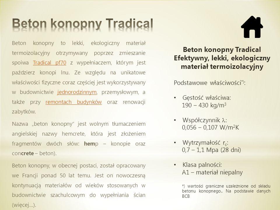 Beton konopny to lekki, ekologiczny materiał termoizolacyjny otrzymywany poprzez zmieszanie spoiwa Tradical pf70 z wypełniaczem, którym jest paździerz