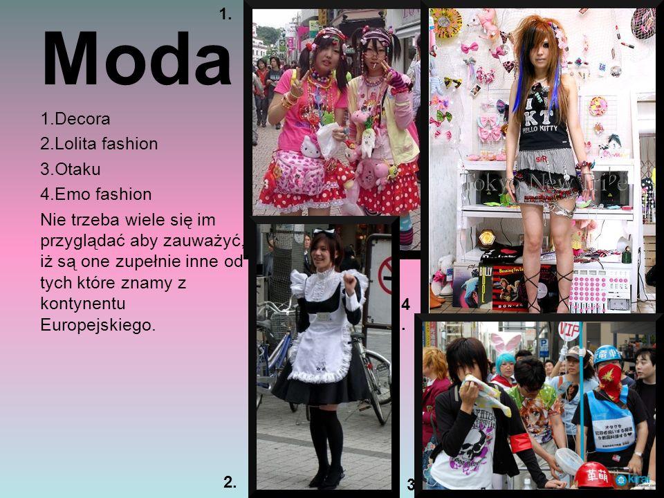 Moda 1.Decora 2.Lolita fashion 3.Otaku 4.Emo fashion Nie trzeba wiele się im przyglądać aby zauważyć, iż są one zupełnie inne od tych które znamy z kontynentu Europejskiego.