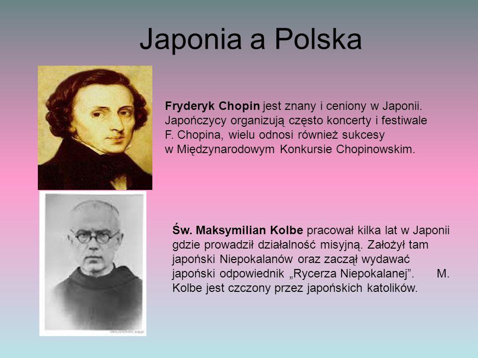 Japonia a Polska Fryderyk Chopin jest znany i ceniony w Japonii. Japończycy organizują często koncerty i festiwale F. Chopina, wielu odnosi również su