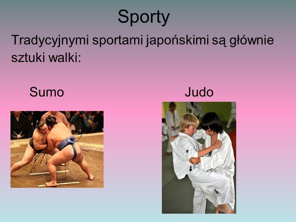 Tradycyjnymi sportami japońskimi są głównie sztuki walki: Sumo Judo Sporty