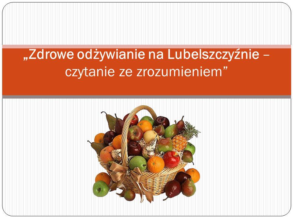 """""""Zdrowe odżywianie na Lubelszczyźnie – czytanie ze zrozumieniem"""