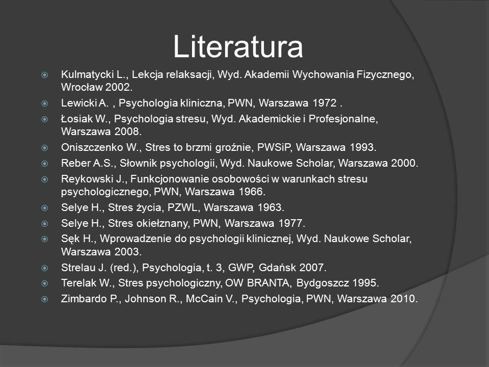 Literatura  Kulmatycki L., Lekcja relaksacji, Wyd.