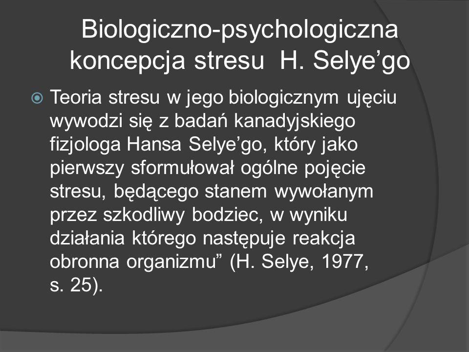 Biologiczno-psychologiczna koncepcja stresu H.