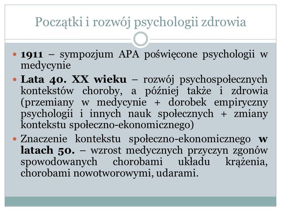 Początki i rozwój psychologii zdrowia 1911 – sympozjum APA poświęcone psychologii w medycynie Lata 40.