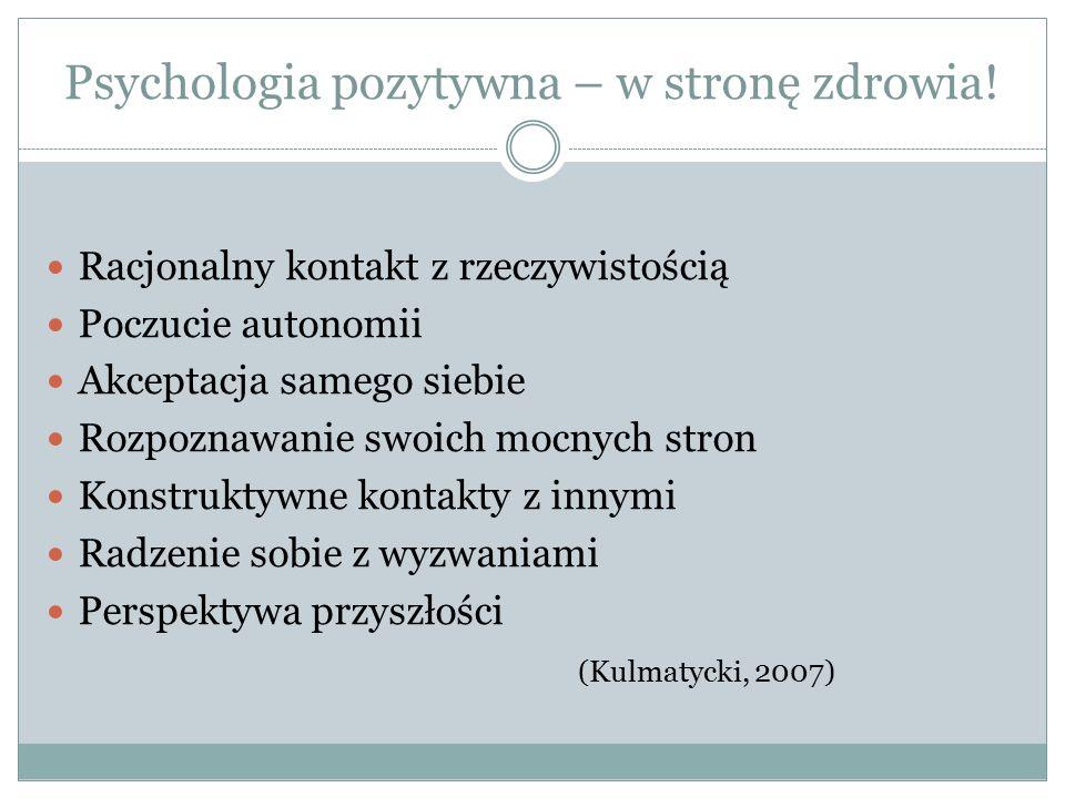 Psychologia pozytywna – w stronę zdrowia.