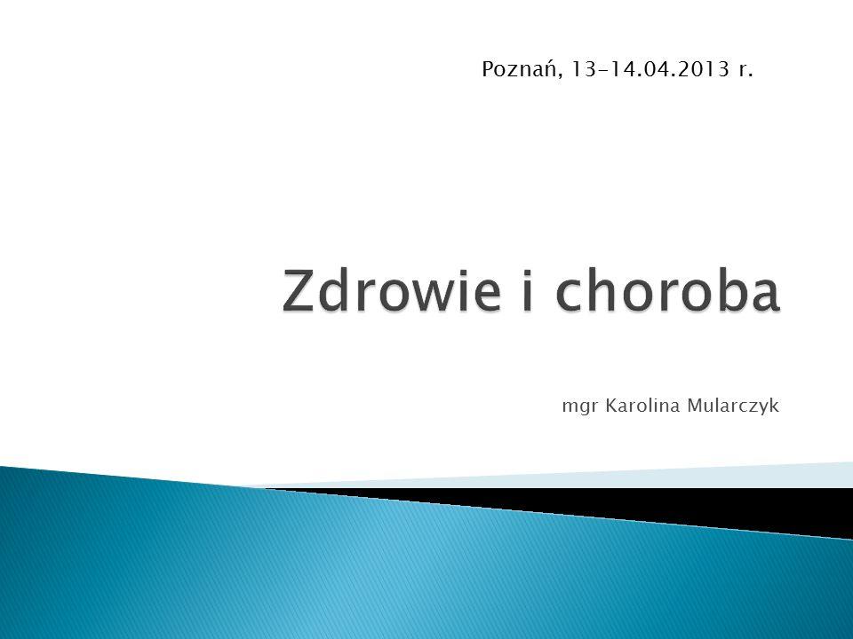 mgr Karolina Mularczyk Poznań, 13-14.04.2013 r.