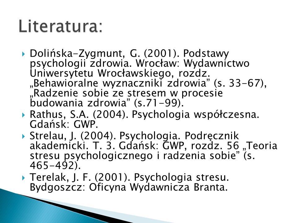""" Dolińska-Zygmunt, G. (2001). Podstawy psychologii zdrowia. Wrocław: Wydawnictwo Uniwersytetu Wrocławskiego, rozdz. """"Behawioralne wyznaczniki zdrowia"""