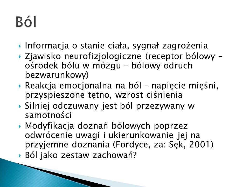  Informacja o stanie ciała, sygnał zagrożenia  Zjawisko neurofizjologiczne (receptor bólowy – ośrodek bólu w mózgu – bólowy odruch bezwarunkowy)  R
