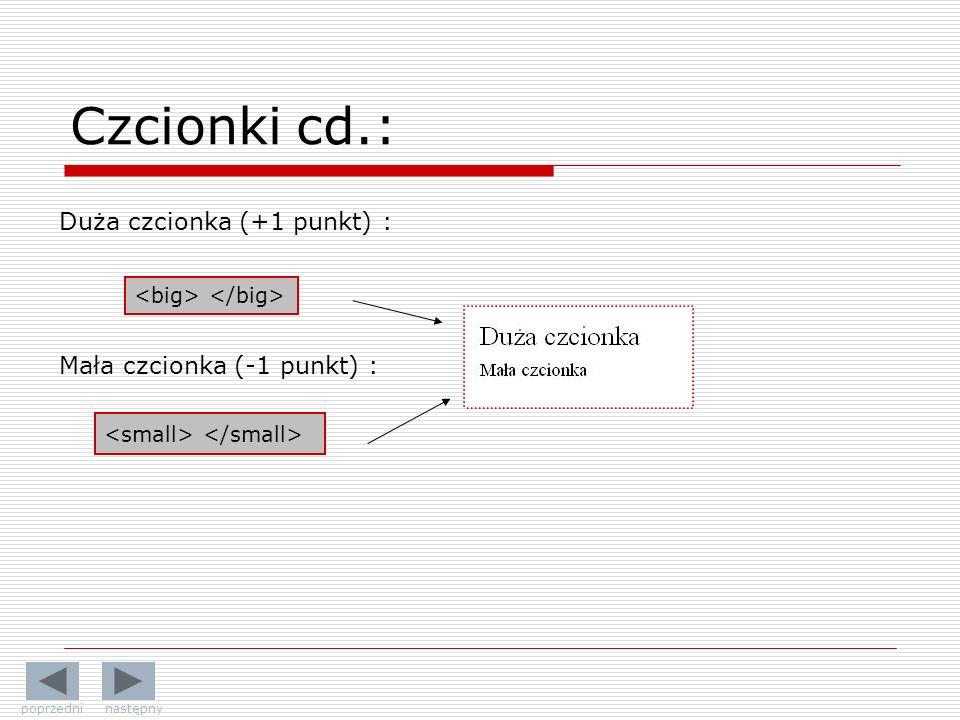 Duża czcionka (+1 punkt) : Mała czcionka (-1 punkt) : Czcionki cd.: poprzedni następny