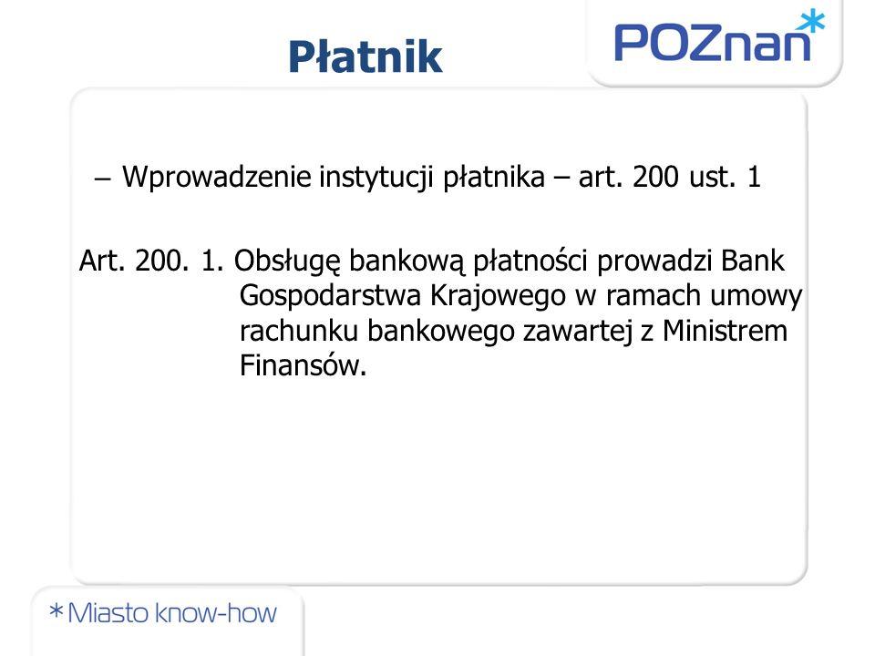 Płatnik – Wprowadzenie instytucji płatnika – art. 200 ust.