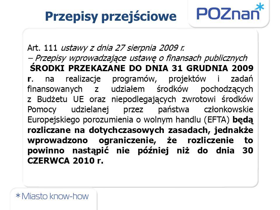 Art. 111 ustawy z dnia 27 sierpnia 2009 r. – Przepisy wprowadzające ustawę o finansach publicznych ŚRODKI PRZEKAZANE DO DNIA 31 GRUDNIA 2009 r. na rea