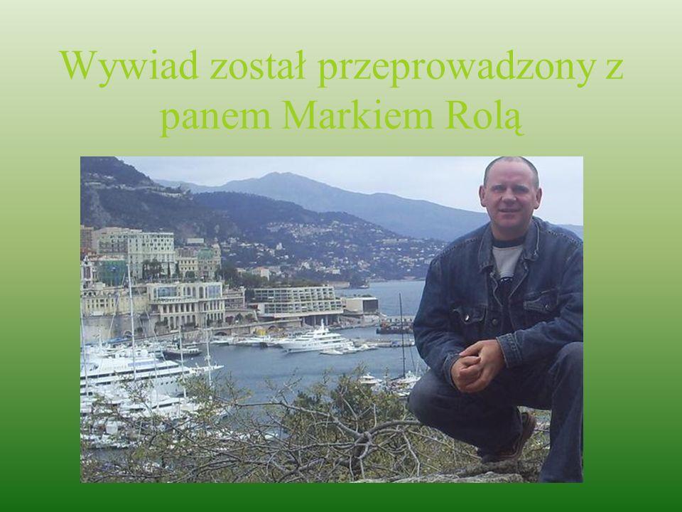 Wywiad został przeprowadzony z panem Markiem Rolą