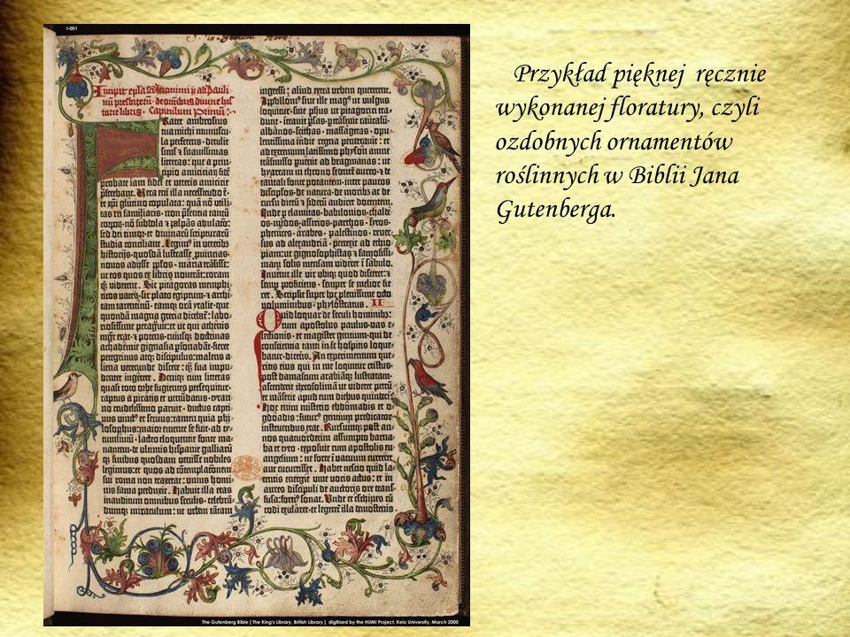 Przykład pięknej ręcznie wykonanej floratury, czyli ozdobnych ornamentów roślinnych w Biblii Jana Gutenberga.