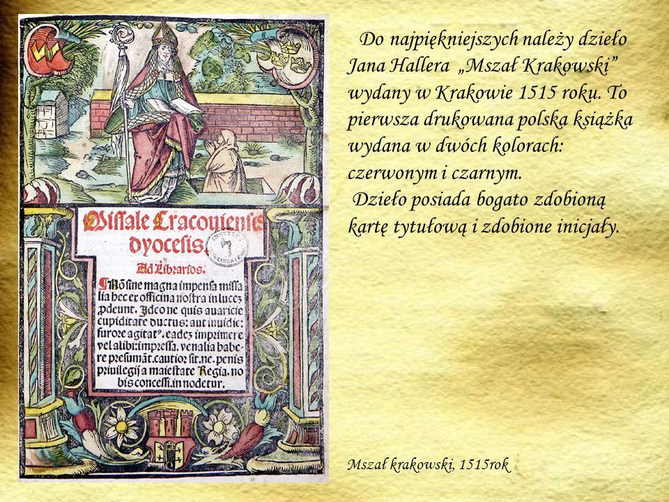 """Do najpiękniejszych należy dzieło Jana Hallera """"Mszał Krakowski wydany w Krakowie 1515 roku."""