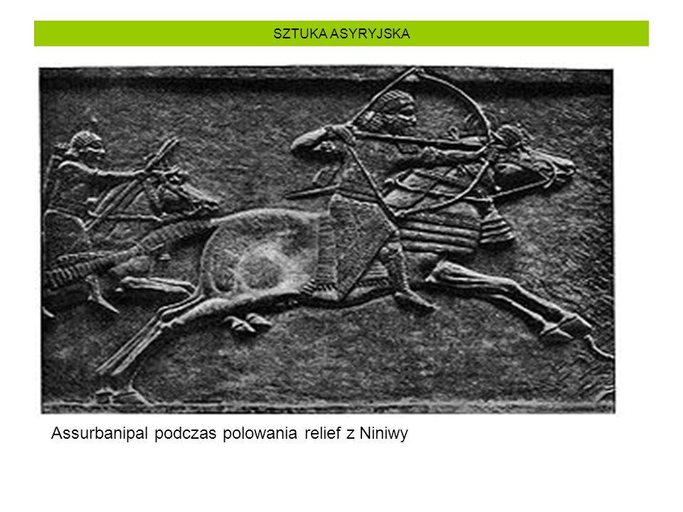 SZTUKA ASYRYJSKA Assurbanipal podczas polowania relief z Niniwy