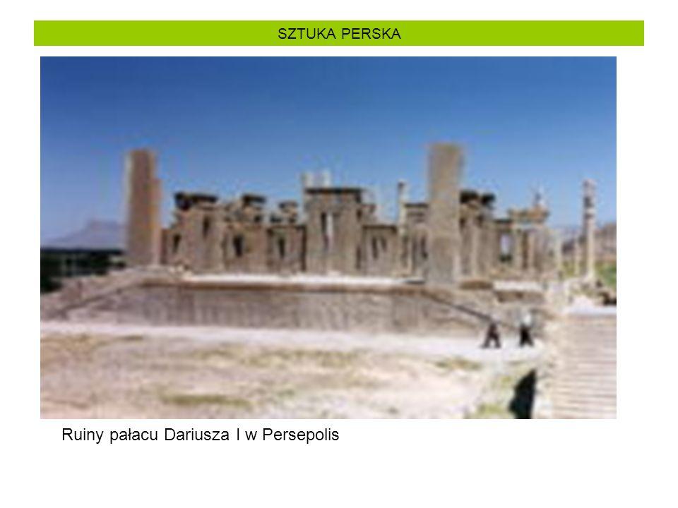 SZTUKA PERSKA Ruiny pałacu Dariusza I w Persepolis
