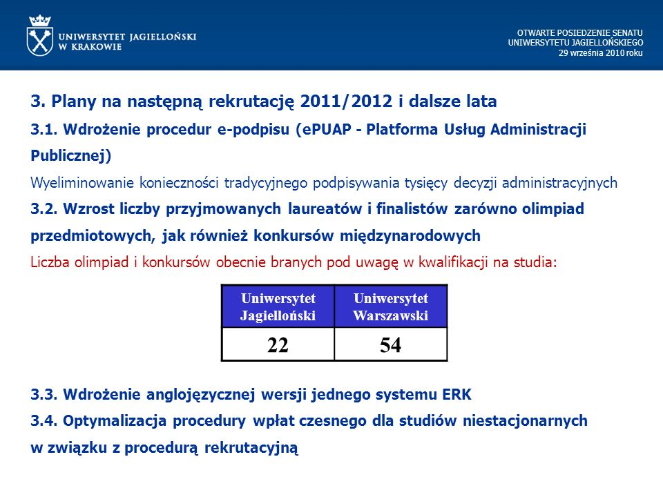 OTWARTE POSIEDZENIE SENATU UNIWERSYTETU JAGIELLOŃSKIEGO 29 września 2010 roku 3.