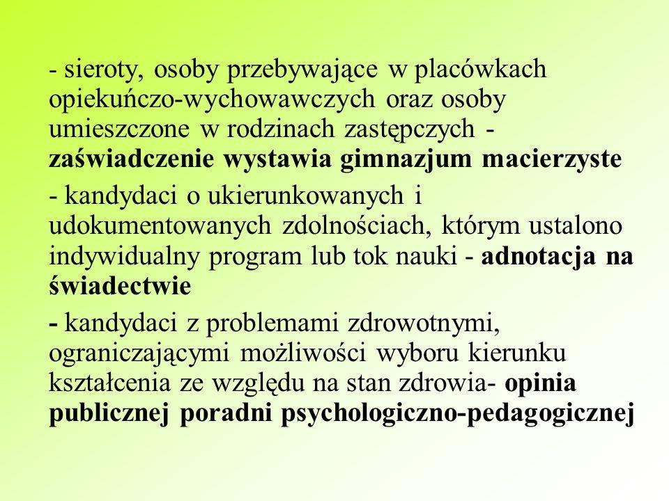 - zaświadczenie o dodatkowych preferencjach, bo w przypadku równej liczby uzyskanych punktów możesz skorzystać z dodatkowych preferencji zgodnie z § 1