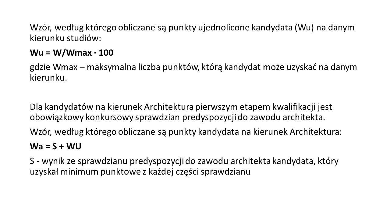 Kierunek Wydział Przedmioty główne do wyboru Analityka gospodarcza Zarządzania i Ekonomii matematyka Architektura Architektury Kandydatów na kierunek Architektura obowiązuje konkursowy sprawdzian predyspozycji do zawodu architekta.