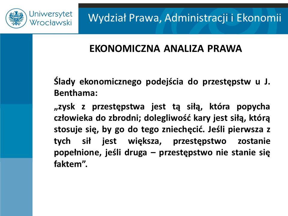 Wydział Prawa, Administracji i Ekonomii EKONOMICZNA ANALIZA PRAWA O.