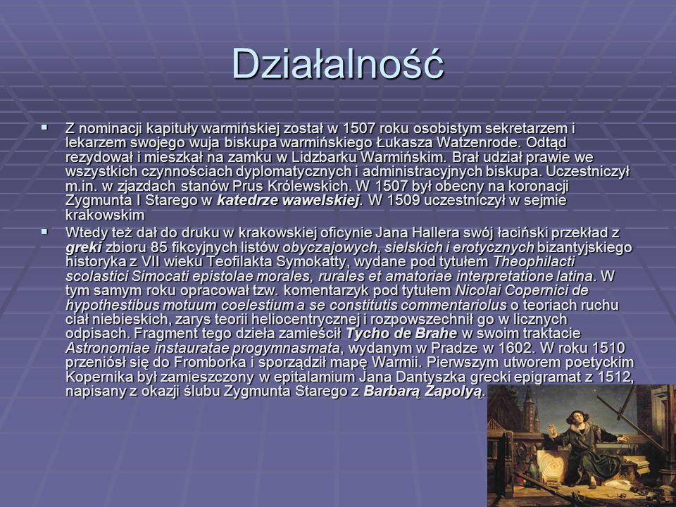 Działalność  Z nominacji kapituły warmińskiej został w 1507 roku osobistym sekretarzem i lekarzem swojego wuja biskupa warmińskiego Łukasza Watzenrod