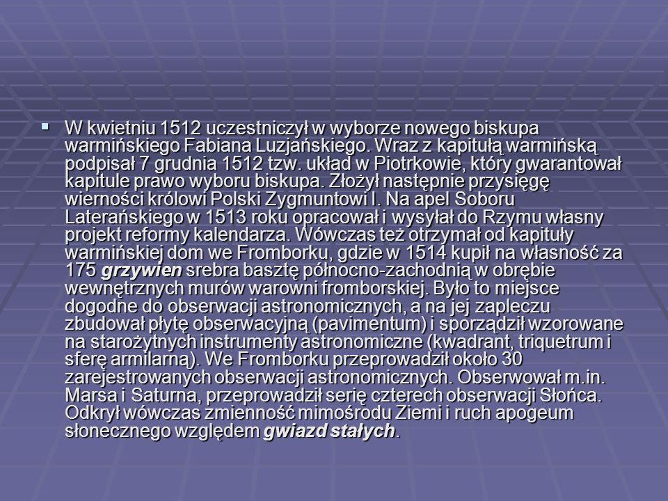  W kwietniu 1512 uczestniczył w wyborze nowego biskupa warmińskiego Fabiana Luzjańskiego.