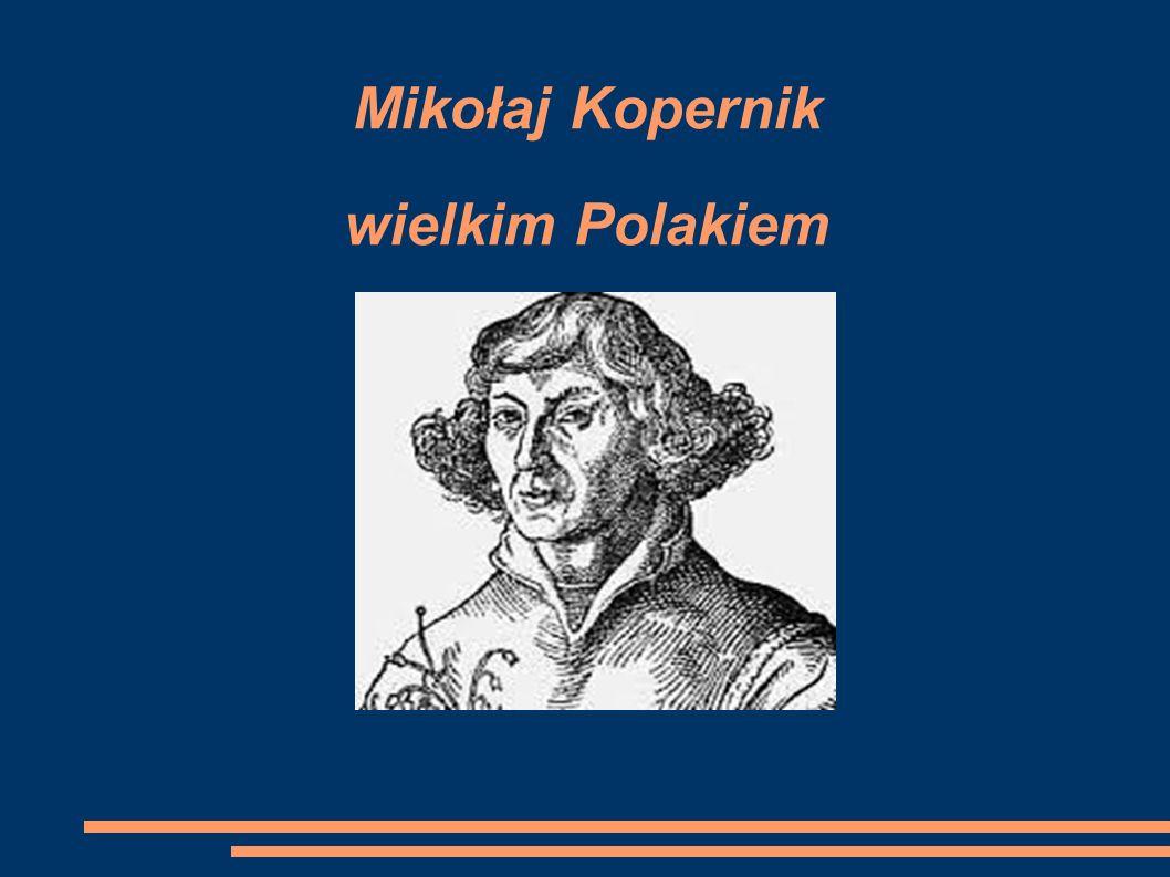 Mikołaj Kopernik wielkim Polakiem
