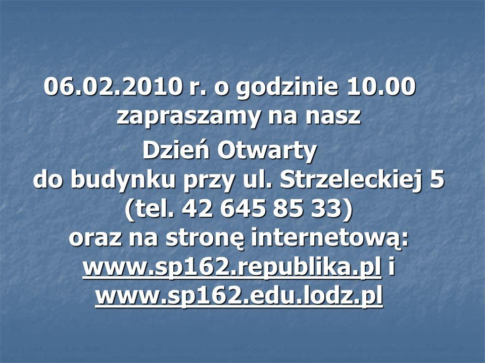 06.02.2010 r. o godzinie 10.00 zapraszamy na nasz Dzień Otwarty do budynku przy ul.