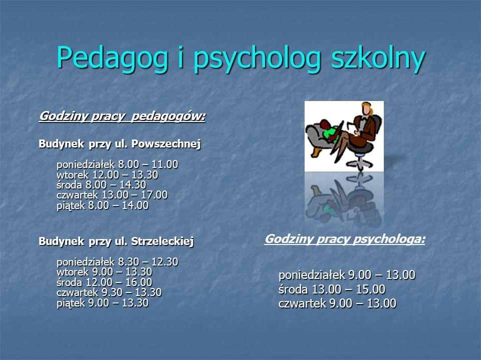 Pedagog i psycholog szkolny Godziny pracy pedagogów: Budynek przy ul.