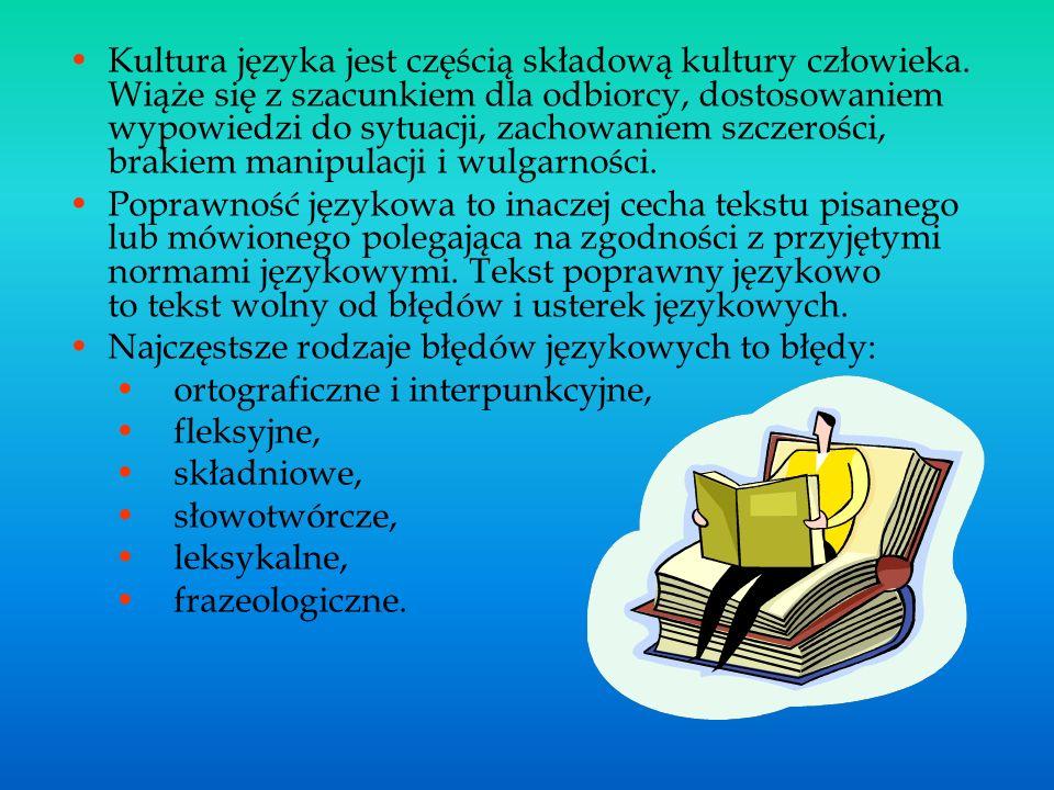 Kultura języka jest częścią składową kultury człowieka. Wiąże się z szacunkiem dla odbiorcy, dostosowaniem wypowiedzi do sytuacji, zachowaniem szczero
