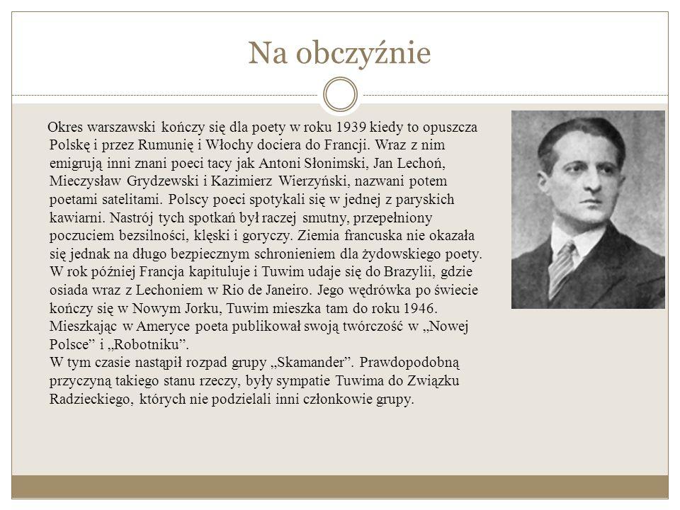 Okres warszawski W roku 1916 Julian Tuwim osiada w Warszawie, gdzie ma zamiar rozpocząć studia wyższe. Poeta wybrał prawo i filozofię, ale zarzucił ob